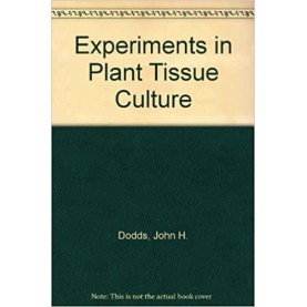 EXPERIMENTS IN PLANT TISSUE CULTURE3RD EDITION-Dodds/Roberts-9780521478922