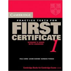 CAMBRIDGE PRACTICE TESTS FOR FIRST CERTIFICATE 1- SELF STUDY STUDENTS BOOK-CARNE-Cambridge University Press-9780521498968