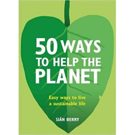 50 WAYS TO HELP THE PLANET - 9780857835147