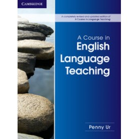A Course in English Language Teaching (Completely Revised and Updated Edition)-Penny Ur-9781107684676
