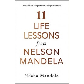 11 Life Lessons From Nelson Mandela (Lead Title) - 9781786090577