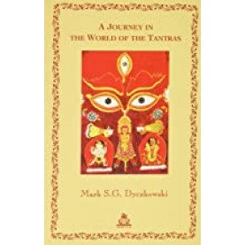 A Journey in the World of the Tantras-Mark S.G. Dyczkowski-INDICA BOOKS-9788186569429