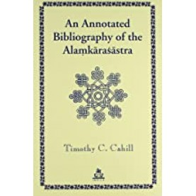 An Annotated Bibliography of the Almakarashastra-Timothy C. Cahill-INDICA BOOKS-9788186569467