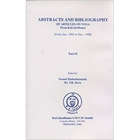 Abstracts and Bibliography of Articles on Yoga Part - II-Swami Maheshananda, T. K. Bera-KAIVALYADHAMA-9788189485023