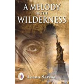 A Melody in the Wilderness-Leena Sarma - 9789382536543
