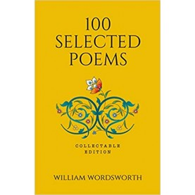 100 Selected Poems, William Wordsworth: Collectable Hardbound edition(Fingerprint)