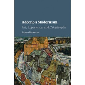 Adorno's Modernism,HAMMER,Cambridge University Press,9781107551749,