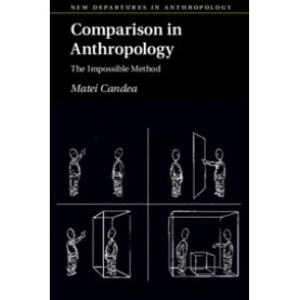 Comparison in Anthropology,Candea,Cambridge University Press,9781108465045,
