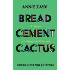 Bread, Cement, Cactus,Annie Zaidi,Cambridge University Press India Pvt Ltd  (CUPIPL),9781108814638,