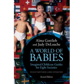 A World of Babies-Imagined Childcare Guides for Eight Societies-Gottlieb--Cambridge University Press-9781316502570