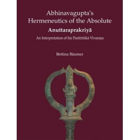 Abhinavagupta's Hermeneutics of the Absolute-Bettina Baumer-D.K. Printworld-9788124605721